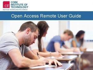 Open Access Remote User Guide Open Access Environment