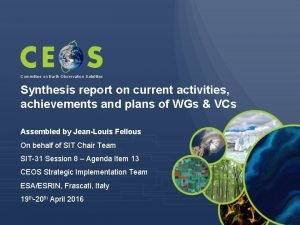 Committee on Earth Observation Satellites Synthesis report on