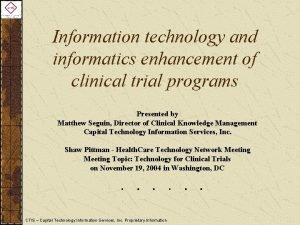 Information technology and informatics enhancement of clinical trial
