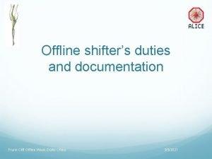 Offline shifters duties and documentation Frank Cliff Offline
