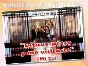 PASTORAL PENITENCIARIA ALBACETE La IGLESIA de Albacete en