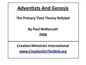 Adventists And Genesis The Primary Time Theory Refuted