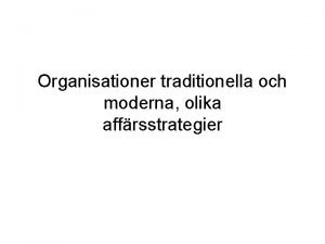 Organisationer traditionella och moderna olika affrsstrategier idag Organisationer