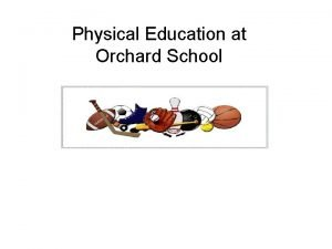 Physical Education at Orchard School Physical Education at