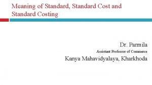 Meaning of Standard Standard Cost and Standard Costing