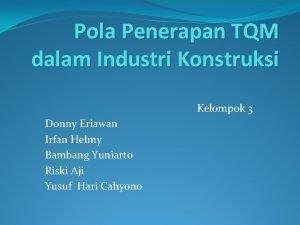 Pola Penerapan TQM dalam Industri Konstruksi Kelompok 3
