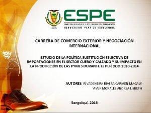 CARRERA DE COMERCIO EXTERIOR Y NEGOCIACIN INTERNACIONAL ESTUDIO