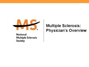 Multiple Sclerosis Physicians Overview Defining Multiple Sclerosis An