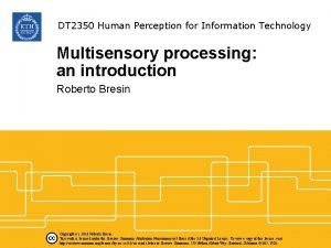 DT 2350 Human Perception for Information Technology Multisensory