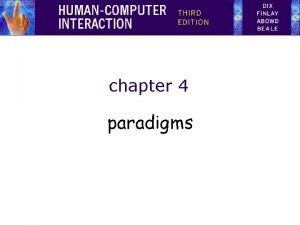 chapter 4 paradigms why study paradigms Concerns how