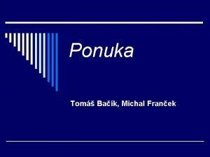 Ponuka Tom Bak Michal Franek Obsah o Ponuka