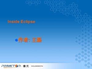 Inside Eclipse l Inside Eclipse 1 Eclipse 2