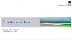 MPR Reference Data Project Meeting June 17 th