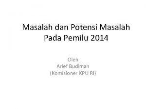 Masalah dan Potensi Masalah Pada Pemilu 2014 Oleh