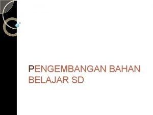 PENGEMBANGAN BAHAN BELAJAR SD Wahyu Ningsih S 292011152