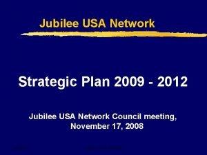 Jubilee USA Network Strategic Plan 2009 2012 Jubilee