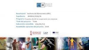 Beneficiario Instituto de Biomecnica IBV Expediente IMDEEA201836 Programa