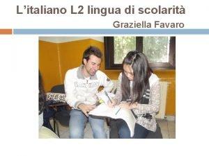 Litaliano L 2 lingua di scolarit Graziella Favaro