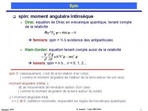 Spin q spin moment angulaire intinsque o Dirac