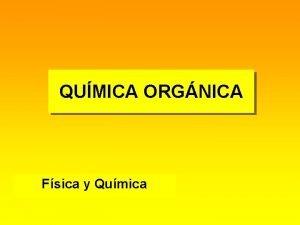 QUMICA ORGNICA Fsica y Qumica CARACTERSTICAS DEL CARBONO