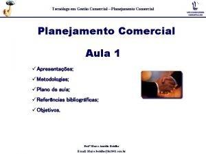 Tecnlogo em Gesto Comercial Planejamento Comercial Aula 1