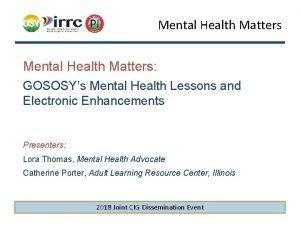 Mental Health Matters Mental Health Matters GOSOSYs Mental