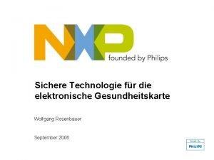 Sichere Technologie fr die elektronische Gesundheitskarte Wolfgang Rosenbauer