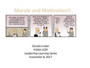 Morale and Motivation Cecelia Linder NOAA LCDP Leadership