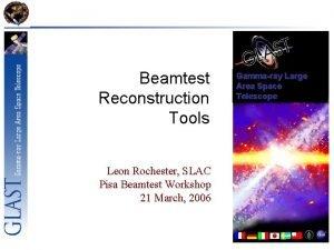 Gammaray Large Beamtest Area Space Telescope Reconstruction Tools