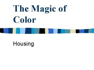 The Magic of Color Housing Color n Color