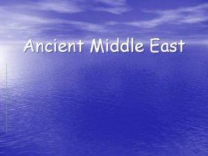 Ancient Middle East River Valley Civilizations Civilizations developed