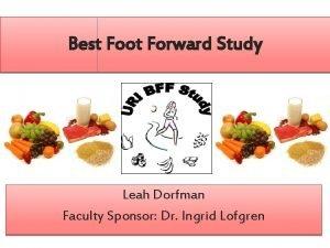 Best Foot Forward Study Leah Dorfman Faculty Sponsor