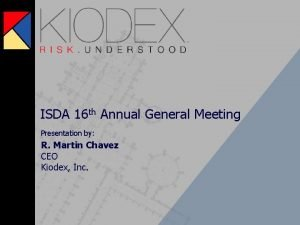 ISDA 16 th Annual General Meeting Presentation by