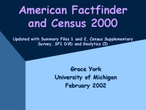 American Factfinder and Census 2000 Updated with Summary