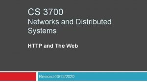 CS 3700 Networks and Distributed Systems HTTP and