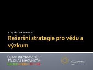 5 Vyhledvn na webu Reern strategie pro vdu