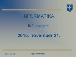 INFORMATIKA II2 alkalom 2015 november 21 2021 03