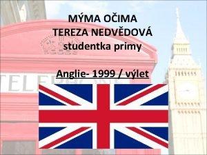MMA OIMA TEREZA NEDVDOV studentka primy Anglie 1999