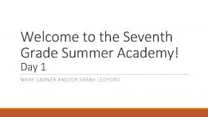 Welcome to the Seventh Grade Summer Academy Day