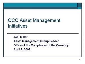 OCC Asset Management Initiatives Joel Miller Asset Management