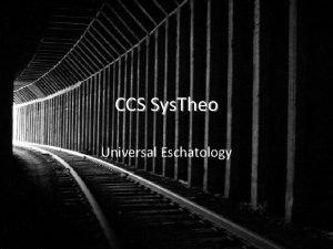 CCS Sys Theo Universal Eschatology Some Key Texts