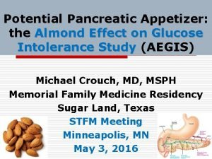 Potential Pancreatic Appetizer the Almond Effect on Glucose