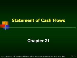 Statement of Cash Flows Chapter 21 2004 Prentice