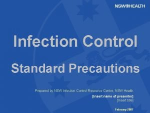 Infection Control Standard Precautions Prepared by NSW Infection