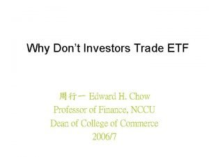 Why Dont Investors Trade ETF Edward H Chow