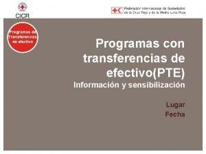 Programas de Transferencias de efectivo Programas con transferencias