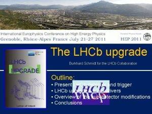 The LHCb upgrade Burkhard Schmidt for the LHCb