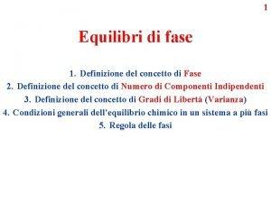 1 Equilibri di fase 1 Definizione del concetto