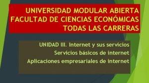 UNIVERSIDAD MODULAR ABIERTA FACULTAD DE CIENCIAS ECONMICAS TODAS
