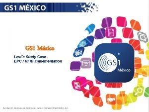 GS 1 Mxico Levis Study Case EPC RFID